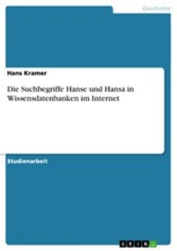 eBook Die Suchbegriffe Hanse und Hansa in Wissensdatenbanken im Internet Cover