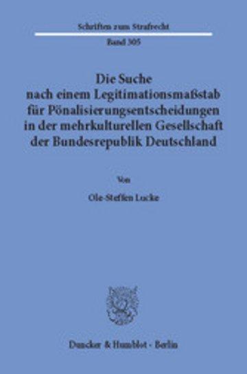 eBook Die Suche nach einem Legitimationsmaßstab für Pönalisierungsentscheidungen in der mehrkulturellen Gesellschaft der Bundesrepublik Deutschland. Cover
