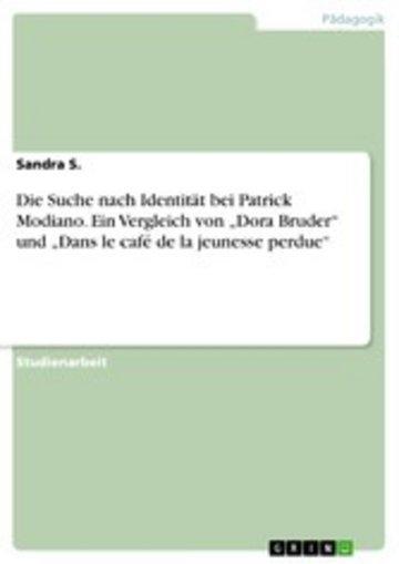 eBook Die Suche nach Identität bei Patrick Modiano. Ein Vergleich von 'Dora Bruder' und 'Dans le café de la jeunesse perdue' Cover