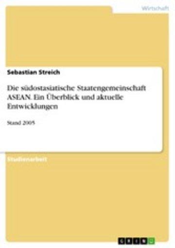 eBook Die südostasiatische Staatengemeinschaft ASEAN. Ein Überblick und aktuelle Entwicklungen Cover