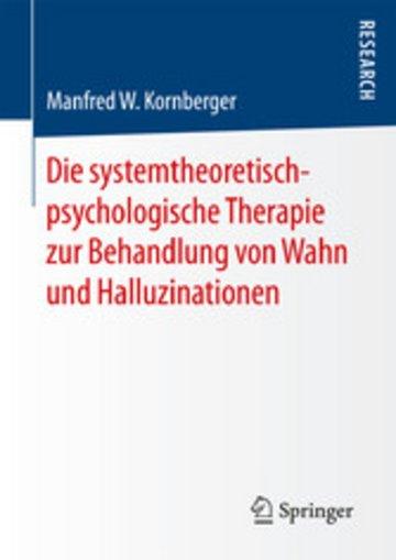eBook Die systemtheoretisch-psychologische Therapie zur Behandlung von Wahn und Halluzinationen Cover