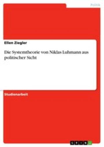 eBook Die Systemtheorie von Niklas Luhmann aus politischer Sicht Cover