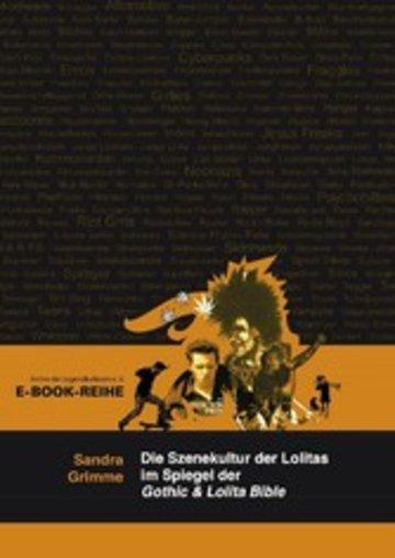 eBook Die Szenekultur der Lolitas im Spiegel der Gothic & Lolita Bible Cover