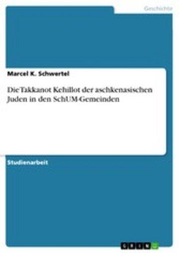 eBook Die Takkanot Kehillot der aschkenasischen Juden in den SchUM-Gemeinden Cover