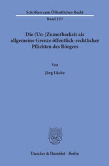 eBook Die (Un-)Zumutbarkeit als allgemeine Grenze öffentlich-rechtlicher Pflichten des Bürgers. Cover