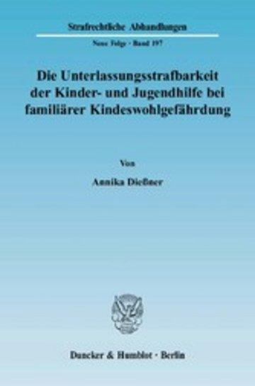 eBook Die Unterlassungsstrafbarkeit der Kinder- und Jugendhilfe bei familiärer Kindeswohlgefährdung. Cover
