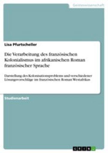 eBook Die Verarbeitung des französischen Kolonialismus im afrikanischen Roman französischer Sprache Cover