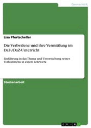 eBook Die Verbvalenz und ihre Vermittlung im DaF-/DaZ-Unterricht Cover