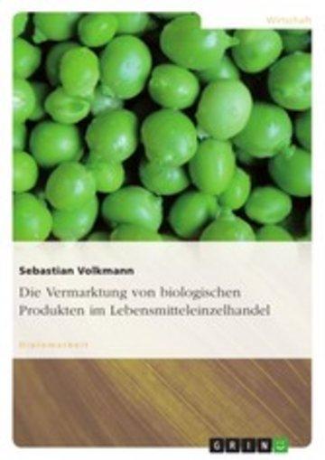 eBook Die Vermarktung von biologischen Produkten im Lebensmitteleinzelhandel Cover