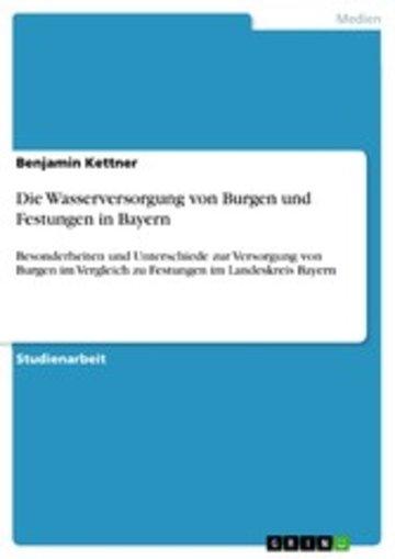 eBook Die Wasserversorgung von Burgen und Festungen in Bayern Cover