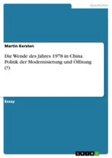 eBook Die Wende des Jahres 1978 in China. Politik der Modernisierung und Öffnung (?) Cover