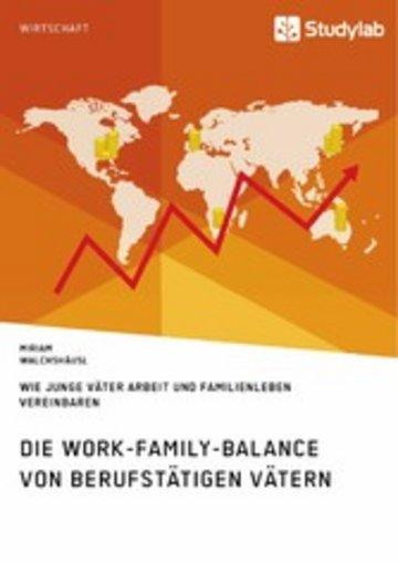 eBook Die Work-Family-Balance von berufstätigen Vätern. Wie junge Väter Arbeit und Familienleben vereinbaren Cover