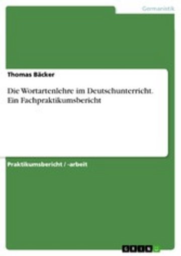 eBook Die Wortartenlehre im Deutschunterricht. Ein Fachpraktikumsbericht Cover