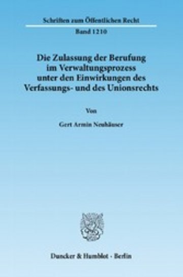 eBook Die Zulassung der Berufung im Verwaltungsprozess unter den Einwirkungen des Verfassungs- und des Unionsrechts. Cover