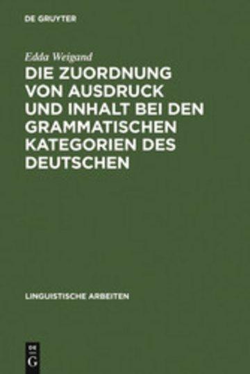 eBook Die Zuordnung von Ausdruck und Inhalt bei den grammatischen Kategorien des Deutschen Cover