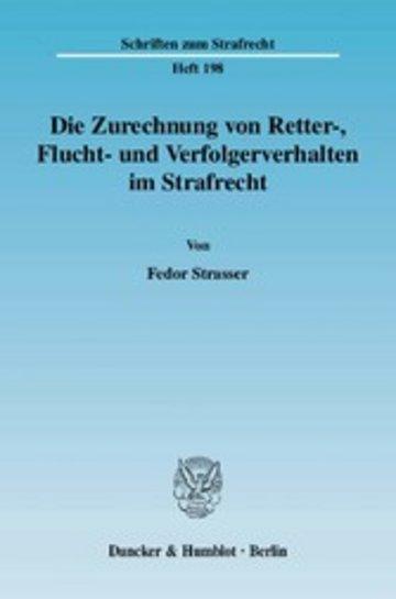 eBook Die Zurechnung von Retter-, Flucht- und Verfolgerverhalten im Strafrecht. Cover