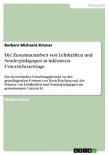 eBook Die Zusammenarbeit von Lehrkräften und Sonderpädagogen in inklusiven Unterrichtssettings Cover