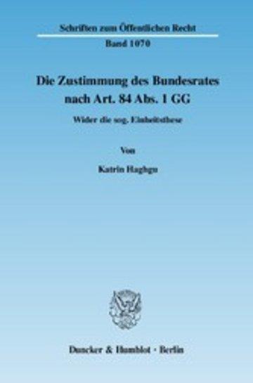 eBook Die Zustimmung des Bundesrates nach Art. 84 Abs. 1 GG. Cover