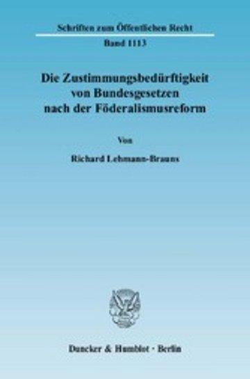 eBook Die Zustimmungsbedürftigkeit von Bundesgesetzen nach der Föderalismusreform. Cover