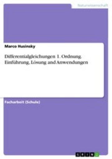 eBook Differentialgleichungen 1. Ordnung. Einführung, Lösung and Anwendungen Cover