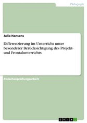 eBook Differenzierung im Unterricht unter besonderer Berücksichtigung des Projekt- und Frontalunterrichts Cover