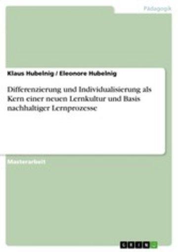 eBook Differenzierung und Individualisierung als Kern einer neuen Lernkultur und Basis nachhaltiger Lernprozesse Cover
