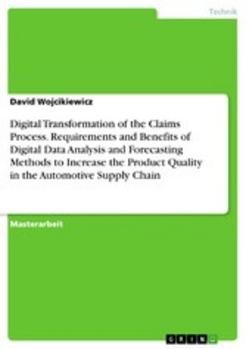 eBook Digital Transformation of the Claims Process. Requirements and Benefits of Digital Data Analysis and Forecasting Methods to Increase the Product Quality in the Automotive Supply Chain Cover