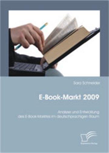eBook E-Book-Markt 2009: Analyse und Entwicklung des E-Book-Marktes im deutschprachigen Raum Cover