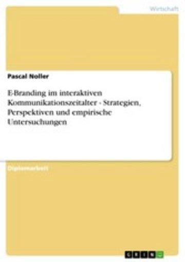 eBook E-Branding im interaktiven Kommunikationszeitalter - Strategien, Perspektiven und empirische Untersuchungen Cover