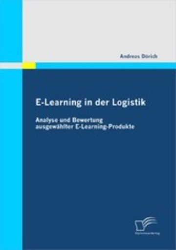 eBook E-Learning in der Logistik: Analyse und Bewertung ausgewählter E-Learning-Produkte Cover