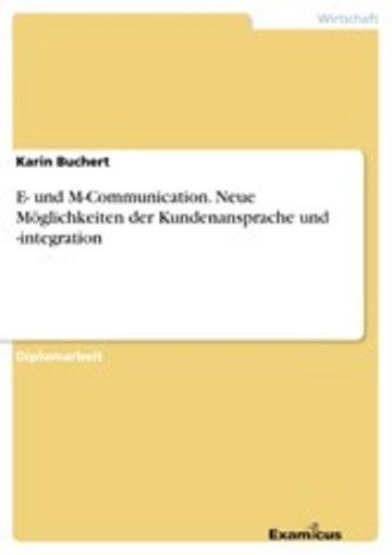 eBook E- und M-Communication. Neue Möglichkeiten der Kundenansprache und -integration Cover