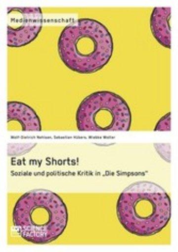 eBook Eat my Shorts! Soziale und politische Kritik in 'Die Simpsons' Cover