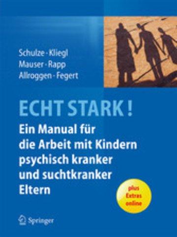 eBook ECHT STARK! Ein Manual für die Arbeit mit Kindern psychisch kranker und suchtkranker Eltern Cover