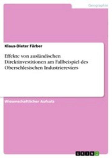 eBook Effekte von ausländischen Direktinvestitionen am Fallbeispiel des Oberschlesischen Industriereviers Cover