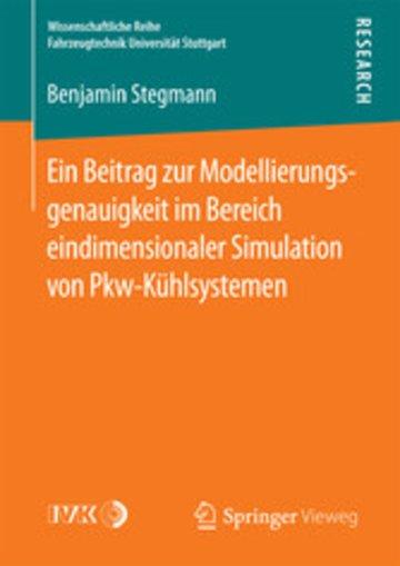 eBook Ein Beitrag zur Modellierungsgenauigkeit im Bereich eindimensionaler Simulation von Pkw-Kühlsystemen Cover
