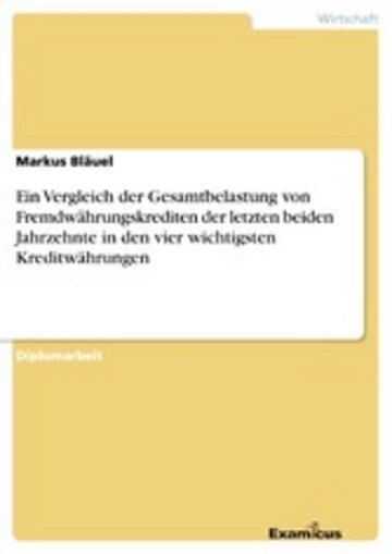 eBook Ein Vergleich der Gesamtbelastung von Fremdwährungskrediten der letzten beiden Jahrzehnte in den vier wichtigsten Kreditwährungen Cover