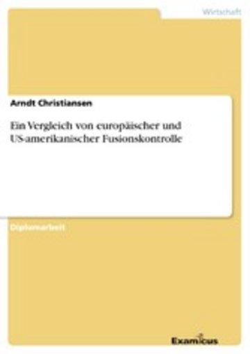 eBook Ein Vergleich von europäischer und US-amerikanischer Fusionskontrolle Cover