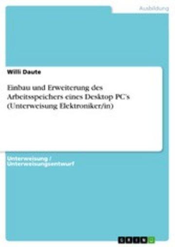 eBook Einbau und Erweiterung des Arbeitsspeichers eines Desktop PC's (Unterweisung Elektroniker/in) Cover
