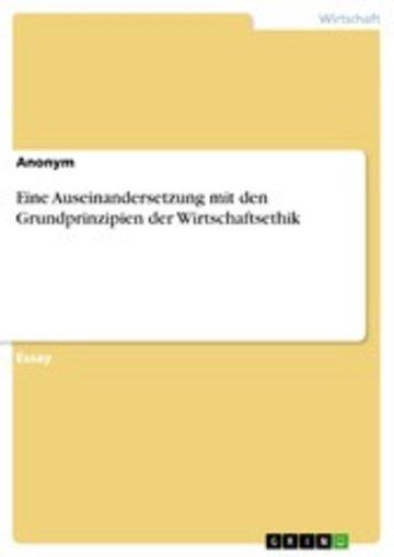 eBook Eine Auseinandersetzung mit den Grundprinzipien der Wirtschaftsethik Cover