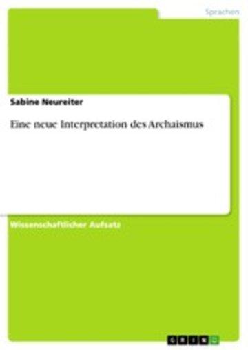 eBook Eine neue Interpretation des Archaismus Cover