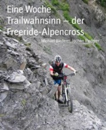 eBook Eine Woche Trailwahnsinn - der Freeride-Alpencross Cover
