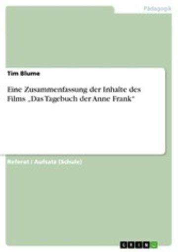eBook Eine Zusammenfassung der Inhalte des Films 'Das Tagebuch der Anne Frank' Cover
