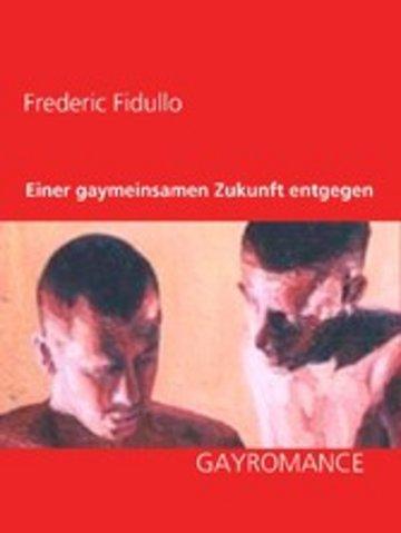 eBook Einer gaymeinsamen Zukunft entgegen Cover