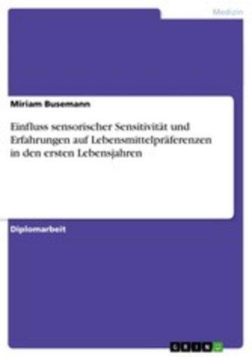 eBook Einfluss sensorischer Sensitivität und Erfahrungen auf Lebensmittelpräferenzen in den ersten Lebensjahren Cover