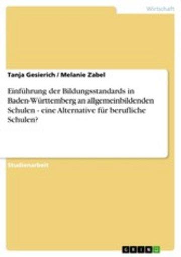 eBook Einführung der Bildungsstandards in Baden-Württemberg an allgemeinbildenden Schulen - eine Alternative für berufliche Schulen? Cover
