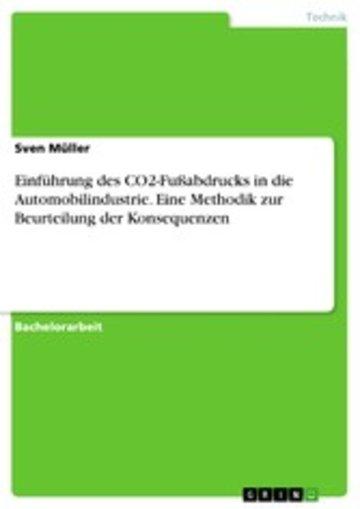 eBook Einführung des CO2-Fußabdrucks in die Automobilindustrie. Eine Methodik zur Beurteilung der Konsequenzen Cover