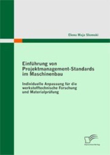 eBook Einführung von Projektmanagement-Standards im Maschinenbau: Individuelle Anpassung für die werkstofftechnische Forschung und Materialprüfung Cover