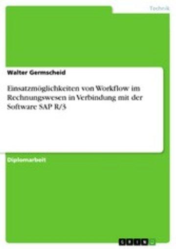 eBook Einsatzmöglichkeiten von Workflow im Rechnungswesen in Verbindung mit der Software SAP R/3 Cover