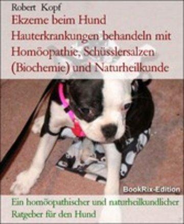 eBook Ekzeme beim Hund Hauterkrankungen behandeln mit Homöopathie, Schüsslersalzen (Biochemie) und Naturheilkunde Cover