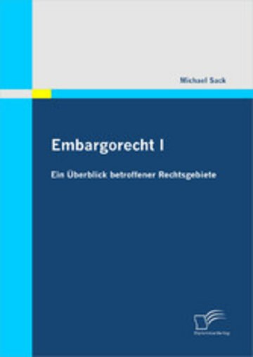 eBook Embargorecht I: Ein Überblick betroffener Rechtsgebiete Cover